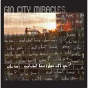 Gin City Miracles - Anymore Anyway