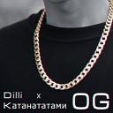 КАТАНАТАТАМИ feat Dilli - OG