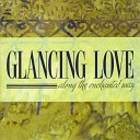Glancing Love - The Fields of May