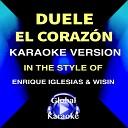 Global Karaoke - Duele el Corazo n In the Style of Enrique Iglesias Wisin Karaoke Version