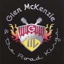 Glen McKenzie and the Road Kings - How Do You Want It