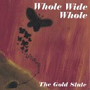 The Gold State - I Want to Go Home