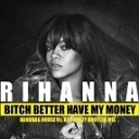 Bitch Better Have My Money - Remixes