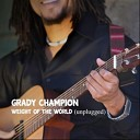 Grady Champion - Weight of the World Unplugged