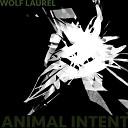 Wolf Laurel - Animal Intent