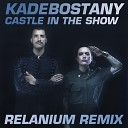 Kadebostany - Castle In The Snow (Relanium Club Radio Remix)