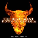 LEO - The Devil Went Down To Georgia Metal Version