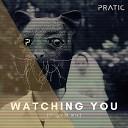 PRATIC - Watching You