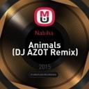 Nabiha - Animals (DJ AZOT Remix)