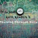 North Memphis E feat Fishscale Butta - On da Scale