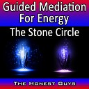 The Honest Guys - Guided Mediation for Energy The Stone Circle