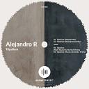 Alejandro R Maxim Zinchenko - Tripalium Maxim Zinchenko remix