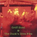 Griff Steel The Duck and Dive Five - Down the Road Bartholemew Lewis