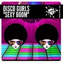 Disco Gurls - Sexy Boom