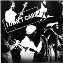 I Don t Care - I Think of You