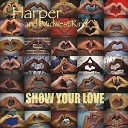 Harper and Midwest Kind - Show Your Love