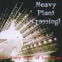 Heavy Plant Crossing - Stairway to Heaven