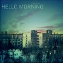 Hello Morning - Simple As You Said