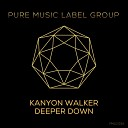 Kanyon Walker - Deeper Down