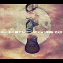 High On Loretta - Land of the Free
