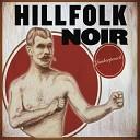 Hillfolk Noir - Leave a Light On