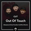 Cut - Out Of Touch Deepness Enzo Paradiso Remix