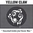 Yellow Claw - Dancehall Soldier ft Beenie Man DAN FARBER REMIX