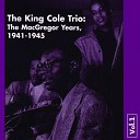 Nat King Cole The King Cole Trio - You ve Changed