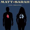 Matt and Sarah - Live Breathe