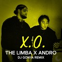 The Limba Andro - X O DJ Gonya Remix