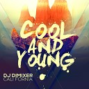 DJ DimixeR feat. Cali Fornia - Cool & Young (feat. Cali Fornia)