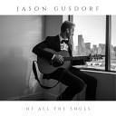Jason Gusdorf - In the Garden