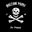 Hollow Point GT - So Happy