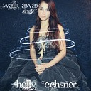 Holly Echsner - Walk Away