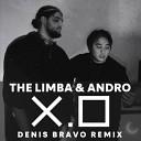The Limba Andro - X O Denis Bravo Radio Edit