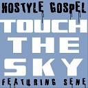 Hostyle Gospel feat Sene - Touch the Sky feat Sene
