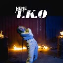 NENE - T K O