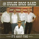 The Hulse Bros Band - I LL Be Over You