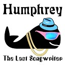 Humphrey - The Last Songwriter