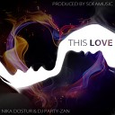 Nika Dostur Sofamusic Dj Party - Zan This Love Original Mix House бит хаус транс вокал транс дипхаус красивая