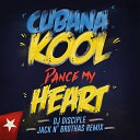 DJ Disciple Cubana Kool feat Santo - Dance My Heart Jack N Brothas 40 Remix