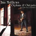 Iain Matthews - Poor Ditching Boy