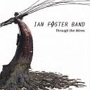 Ian Foster Band - Stop Bringin Me Down