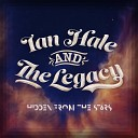 Ian Hale and The Legacy - Slow Down