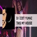 DJ zzet Y lmaz - This My House