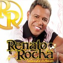 Renato Rocha - Tantinho