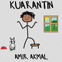 Amir Akmal - Kuarantin