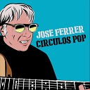 Jose Ferrer - Hoy Si