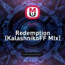 Hurts - Redemption KalashnikoFF MIx