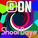 ON - School Days Original Mix
